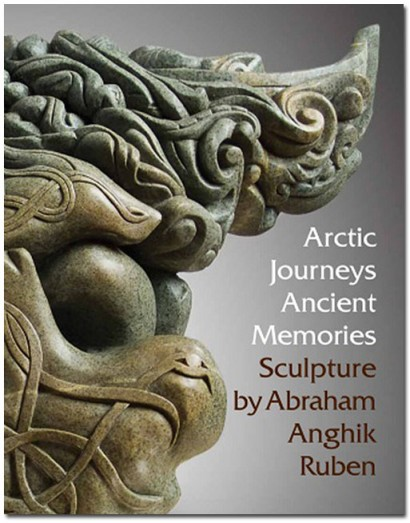 Arctic Journeys Ancient Memories: Sculpture by Abraham Anghik Ruben